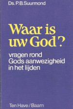 Waar is uw God-Ds. P.B. Suurmond-9025944256