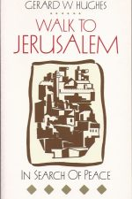 Walk to Jerusalem in search of peace-Gerard W. Hughes-023251917X-9780232519174