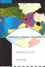 Wandelen in Christus-De praktijk-N.S. de Graaf-9066942517-9789066942516