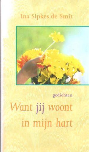 Want Jij Woont In Mijn Hart-Ina Sipkes de Smit-9043503363-9789043503365