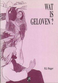 Wat is geloven-H.J. Hegger-907595705X-9789075957051