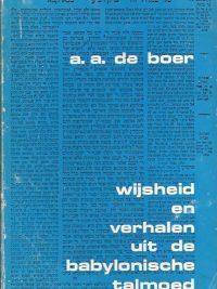 Wijsheid en verhalen uit de Babylonische Talmoed-A.A. de Boer-902321420X