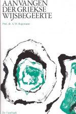 Aanvangen der Griekse wijsbegeerte-A.W. Begemann-9060152069