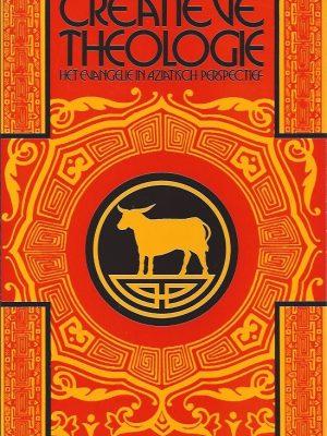Creatieve theologie-het evangelie in Aziatisch perspectief-Kosuke Koyama-9030400781