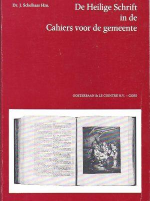 De Heilige Schrift in de Cahiers voor de gemeente-Dr. J. Schelhaas-9060477170