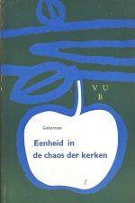 Eenheid in de chaos der kerken-W.F. Golterman