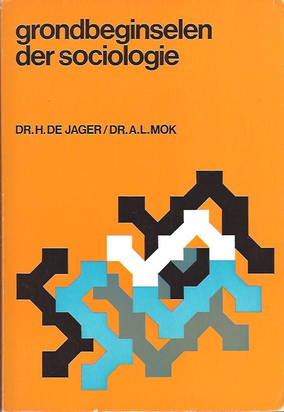 Grondbeginselen der sociologie-H. de Jager en A.L. Mok-9020702777