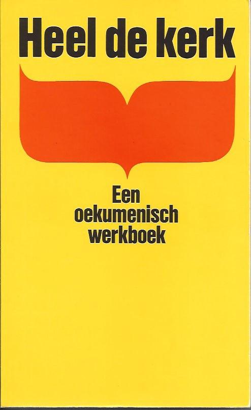 Heel de kerk-een oekumenisch werkboek-9030401087
