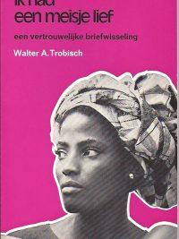 Ik had een meisje lief-een vertrouwelijke briefwisseling-Walter Trobisch-9021044021-23e druk