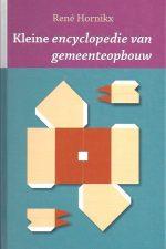 Kleine encyclopedie van gemeenteopbouw-Rene Hornikx-9043512257
