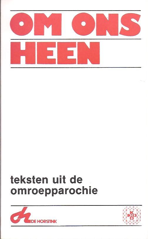 Om ons heen, teksten uit de omroepparochie-De Horstink en de KRO