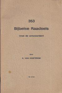 353 bijbelse raadsels-met de antwoorden-E. van Oosterom-4e druk