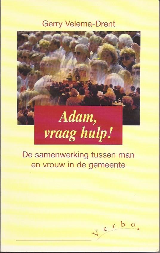 Adam, vraag hulp!-Gerry Velema-Drent-9029711760-2e druk