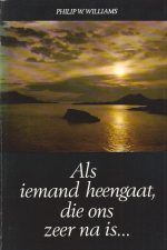 Als iemand heengaat, die ons zeer na is-Philip W. Williams-9098038123