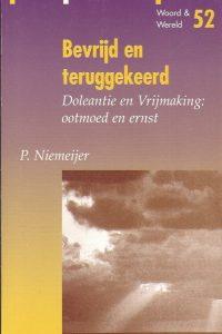 Bevrijd en teruggekeerd-P. Niemeijer-9050460496-9789050460491