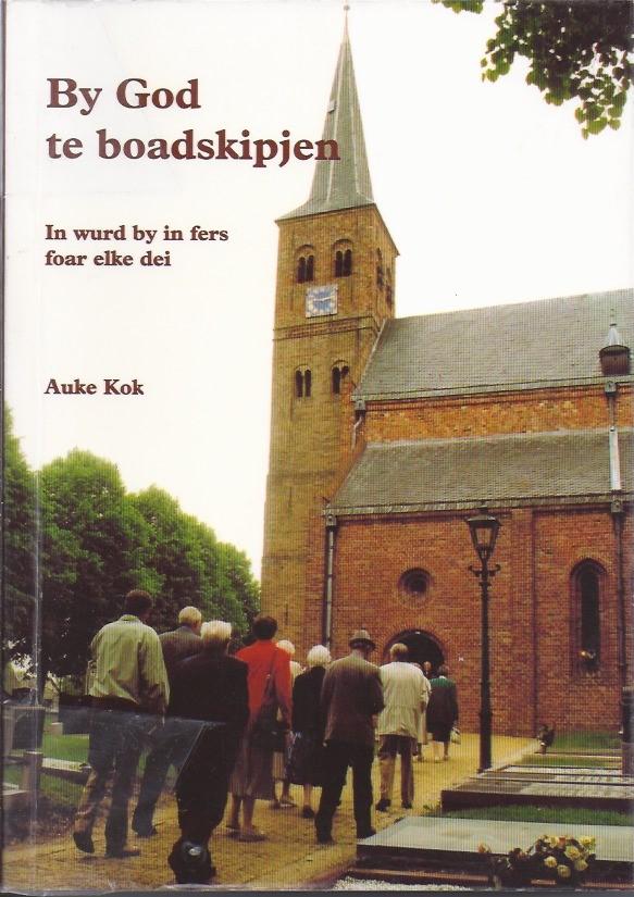 By God te boadskipjen-in wurd by in fers foar elke dei-Auke Kok-9080271268