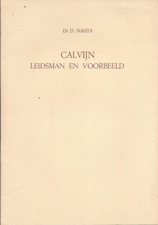 Calvijn leidsman en voorbeeld, Rede-D. Nauta