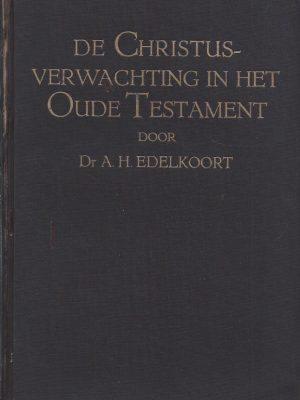De Christusverwachting in het Oude Testament-door Dr. A. Edelkoort