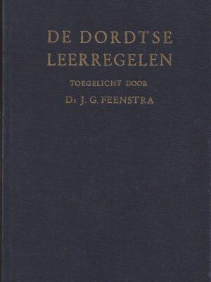 De Dordtse leerregelen toegelicht door Ds. J.G. Feenstra, 2de veranderde druk