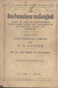 De Drie Formulieren van Enigheid- uitgegeven voor kerkelijk gebruik door Dr. A. Kuyper-Twintigste vijfduizend 1910