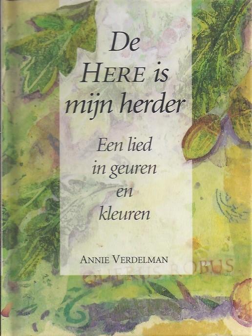 De Here is mijn herder-een lied in geuren en kleuren-Annie Verdelman-9071156370-9789071156373