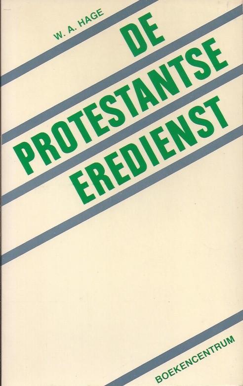De Protestants eredienst-W.A. Hage-9023904486