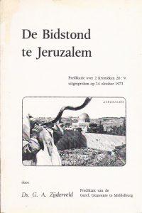 De bidstond te Jeruzalem-predikatie over 2 Kronieken 20-9-G.A. Zijderveld-9060851072