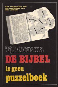De bijbel is geen puzzelboek-een confrontatie met de opvattingen van Hal Lindsey-Tj. Boersma-9070058464