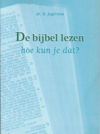 De bijbel lezen, hoe kun je dat-H. Jagersma-9024293235-9789024293230