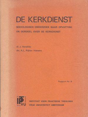 De kerkdienst-sociologisch onderzoek naar opvattingen en oordeel over de kerkdienst-J. Hendriks en A.L. Rijken-Hoevens