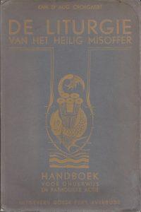 De liturgie van het Heilig Misoffer-Handboek voor onderwijs en Katholieke Actie-A. Croegaert