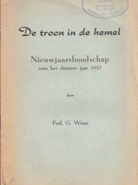 De troon in de hemel-Nieuwjaarsboodschap voor het duistere jaar 1957 door Prof. G. Wisse