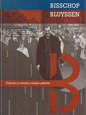 Geloven in mensen, mensen geloven-Bisschop Bluyssen-9090007008