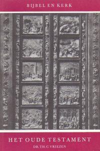 Het Oude Testament-Bijbel en kerk-Th.C. Vriezen-9001077005-10e druk