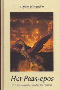 Het Paas-epos, het hart van het Paasmysterie-Stephen Boonzaaijer-9789081702317