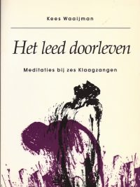 Het leed doorleven-Meditaties bij zes Klaagzangen-Kees Waaijman-9030405074