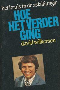 Hoe het verder ging David Wilkerson 9060672135 9789060672136