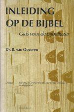 Inleiding op de Bijbel -gids voor de Bijbellezer-Dr. B. van Oeveren
