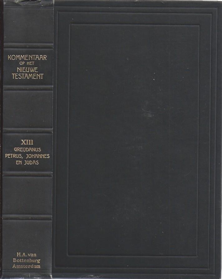 Kommentaar op het Nieuwe Testament XIII-De brieven van den apostelen Petrus en Johannes, en de brief van Judas-S. Greijdanus-1929