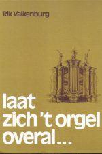 Laat zich 't orgel overal-Rik Valkenburg-9063890931_Kaft
