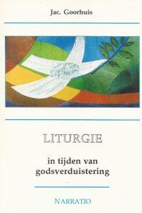 Liturgie in tijden van godsverduistering-Jac. Goorhuis-9052630054