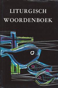 Liturgisch woordenboek A-Ke (1958-1962)-L. Brinkhoff