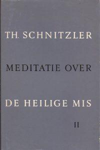 Meditatie over de Heilige Mis. Deel 2-Theodor Schnitzler
