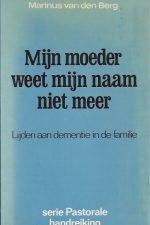 Mijn moeder weet mijn naam niet meer-Marinus van den Berg-9029708581