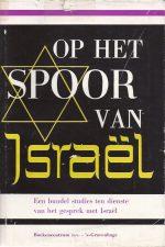 Op het spoor van Israel-Studies ten dienste van het gesprek met Israel-J. de Graaf