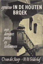 Opnieuw in de houten broek, over dominees, preken en kerkmensen-D. van der Stoep, H.H. Felderhof