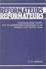 Reformateurs-Geschiedkundige studiën over de godsdienstige bewegingen uit de nadagen onzer Gouden Eeuw-C.B. Hylkema-9060880633