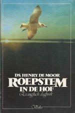 Roepstem in de hof-evangelisch dagboek-Henry de Moor-902970697X