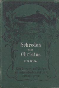 Schreden naar Christus-E.G. White-Traktaat-Genootschap 1897