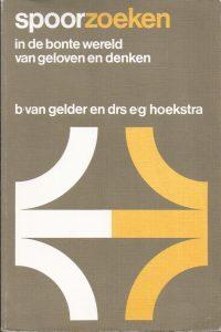 Spoorzoeken in de bonte wereld van geloven en denken-B. van Gelder-E.G. Hoekstra-9028033351